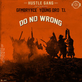 Do No Wrong by Hustle Gang