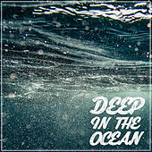 Deep in the Ocean by Various Artists