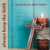 Always Keep the Faith by Bluegrass Brethren