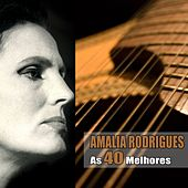 As 40 Melhores by Amalia Rodrigues