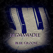 Blue Groove by Bigmamadee