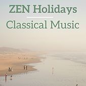 Zen Holidays Classical Music by Various Artists