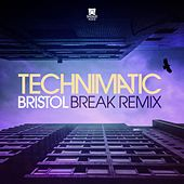 Bristol (Break Remix) by Technimatic