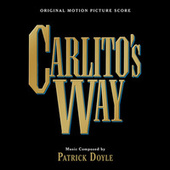 Carlito's Way (Original Motion Picture Score) by Patrick Doyle