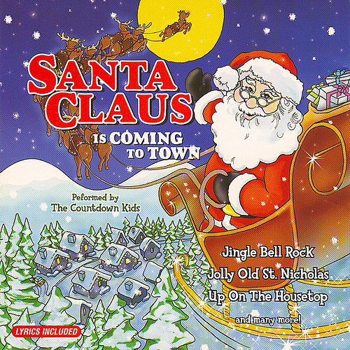 Play & Download Santa Claus Is Coming to Town by The Countdown Kids | Napster