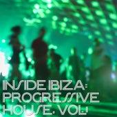 Inside Ibiza: Progressive House, Vol. 1 by Various Artists