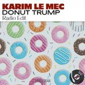 Donut Trump (Radio Edit) di Karim Le Mec