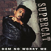 Dem No Worry We EP by Super Cat