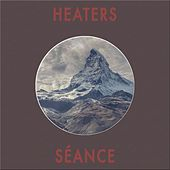 Séance by Heaters
