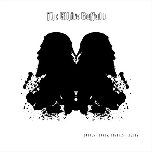 Darkest Darks, Lightest Lights by The White Buffalo