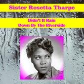 Didn't It Rain by Sister Rosetta Tharpe