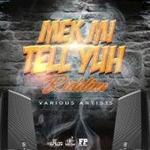 Mek Mi Tell Yuh Riddim by Various Artists