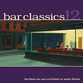 Bar Classics, Vol. 12 von Various Artists