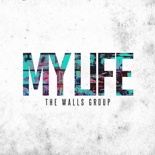 My Life by The Walls Group