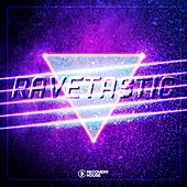 Ravetastic by Various Artists