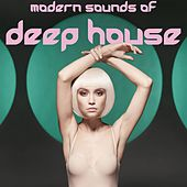 Modern Sounds Of Deep House by Various Artists