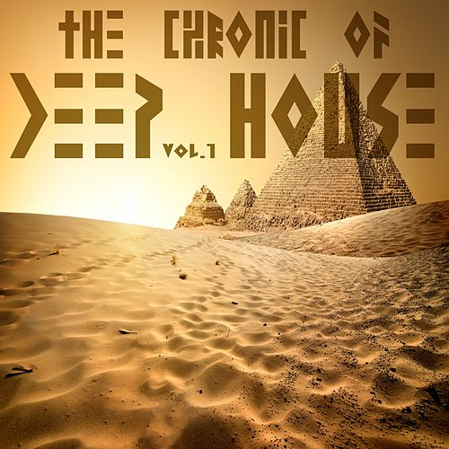 The Chronic Of Deep House Vol.1 by Various Artists