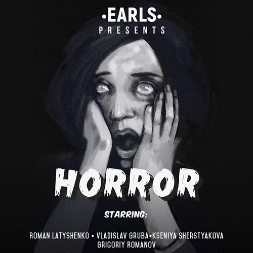 Horror by The Earls