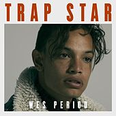 Trap Star by Wes Period