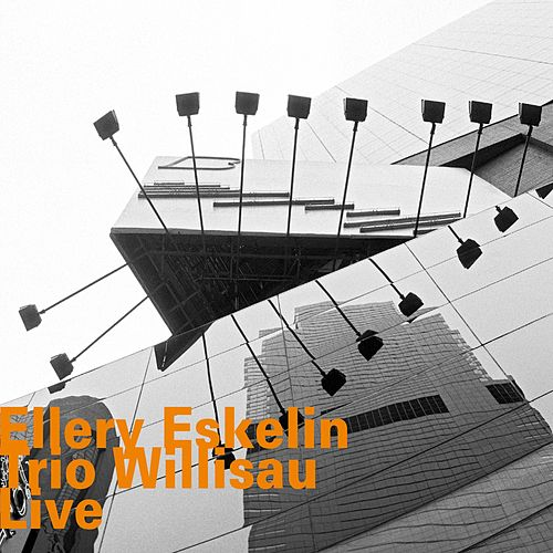 Willisau Live by Ellery Eskelin