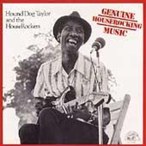 Play & Download Genuine Houserocking Music by Hound Dog Taylor | Napster