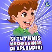 Si Tu Tienes Muchas Ganas de Aplaudir by Canciones Infantiles