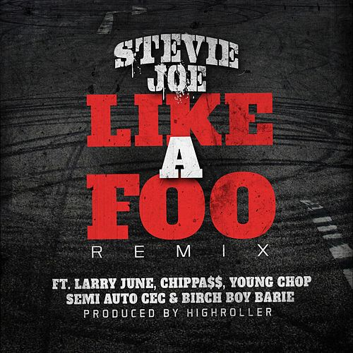 Like a Foo di Stevie Joe