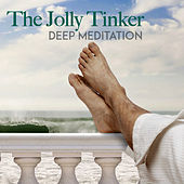 The Jolly Tinker by Deep Meditation