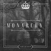 Monarchy by Solvent