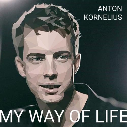 My Way Of Life by Anton Kornelius