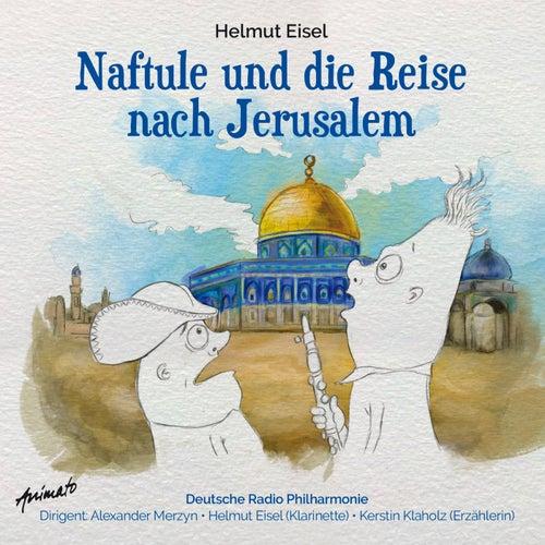 Naftule und die Reise nach Jerusalem by Helmut Eisel
