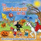 Die Herbstzeit ist da: 20 schönste Kinderlieder im Herbst by Stephen Janetzko