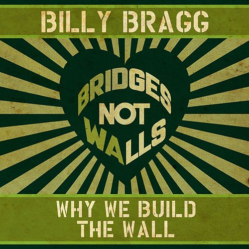 Why We Build the Wall by Billy Bragg