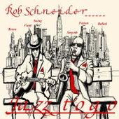 Jazz to Go by Rob Schneider