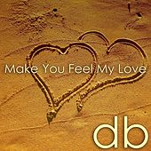 Make You Feel My Love by Dexibel