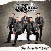Soy Su Amante Y Que by Grupo Maximo Grado