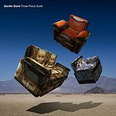 Three Piece Suite (Steven Wilson Mix) by Gentle Giant