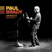 Unfinished Business by Paul Brady