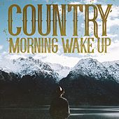 Country Morning Wake Up by Various Artists