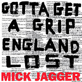 Gotta Get A Grip / England Lost by Mick Jagger