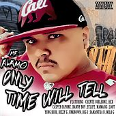 Mr Alamo Only Time Will Tell by Mr Aalmo
