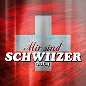 Mir sind Schwiizer, Vol. 4 by Various Artists