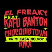 Yo pa' Mi Casa No Voy (Remix) de El Freaky Colectivo