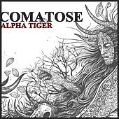 Comatose by Alpha Tiger