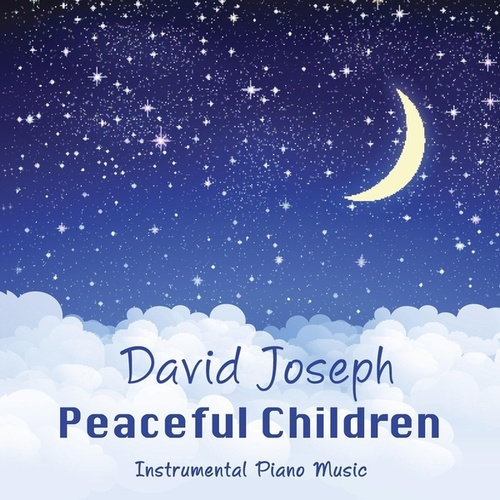 Peaceful Children (Instrumental Piano Music) by David Joseph