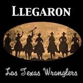 Llegaron by Los Texas Wranglers