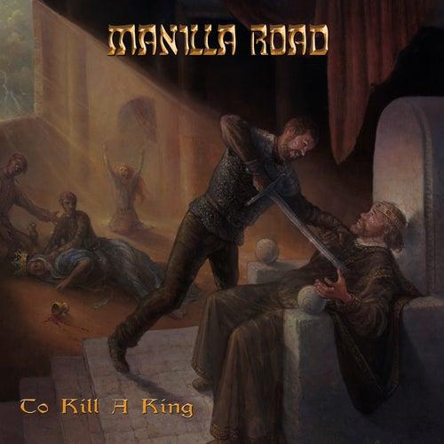 To Kill A King by Manilla Road