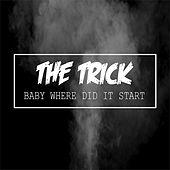 Baby Where Did It Start by Trick
