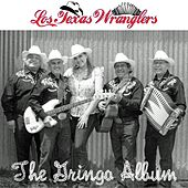 The Gringo Album by Los Texas Wranglers