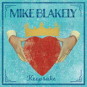 Keepsake by Mike Blakely